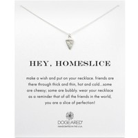 Dogeared Hey Homeslice Pizza Necklace, 18"