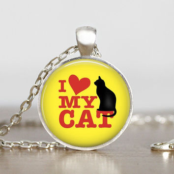 I love my cat Pendant - Cat owners Necklace -  Cat lovers jewelry