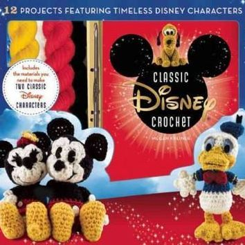 Disney Classic Crochet: 12 Projects Featuring Timeless Disney Characters: Disney Classic