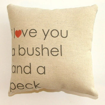 SALE  I love You a Bushel and a Peck Pillow II by cayteelynn