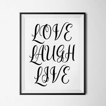 Love and Laugh and Live. Love Sign, Motivational Print, Typography Art, Love Print, Love Printable, Home Sign Decor, Typography Print