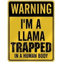 "New "" Warning I Am Llama Trapped In A Human Body "" Parking Sign Animals"
