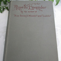 "Rose and Lavender by the author of ""Miss Toosey's Mission"" and ""Laddie"" - Antique Book - 1891"