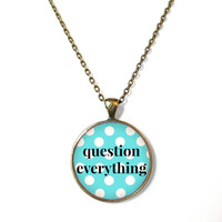 QUESTION EVERYTHING Teal and White Polka Dot Bronze Necklace - Geeky Science Pop Culture Jewelry