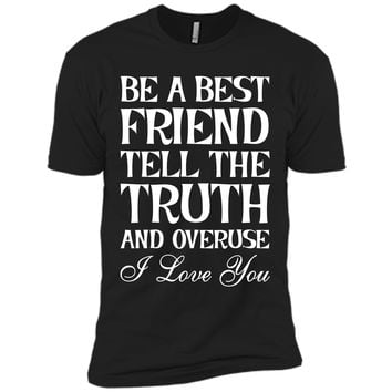 Be a Best Friend Funny Trendy T-shirt T-Shirt