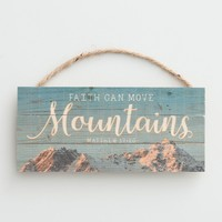 Faith Can Move Mountains - Mini Wooden Plaque