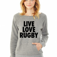 Live Love Rugby ladies sweatshirt