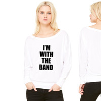 i'm with the band women's long sleeve tee