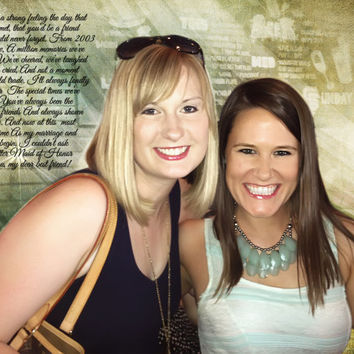 Sisters Best Friends Maid of Honor Photo Art Custom Photo Editing