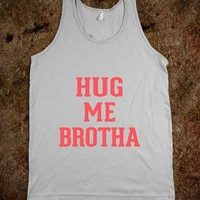 Hug me Brotha - Awesome fun #$!!*&