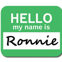 Ronnie Hello My Name Is Mouse Pad