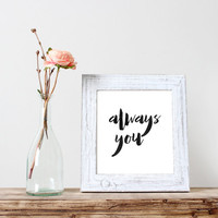 """Framed Print """"Always You"""" Wedding Gift Framed Art Typography Quote Wall Art Love Quote Home Decor Wall Decor Anniversary"""