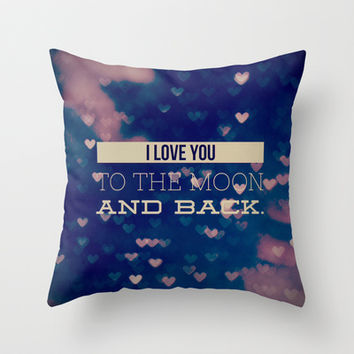 I Love You to the Moon and Back Throw Pillow by Olivia Joy StClaire