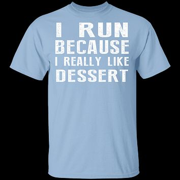 I Run Because I Like Dessert T-Shirt