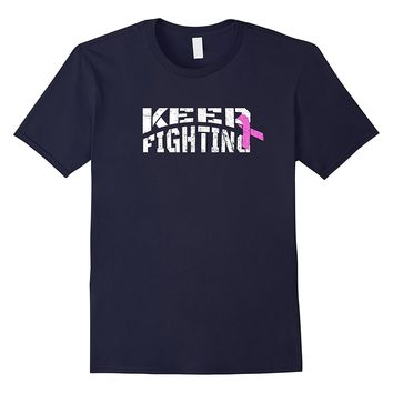 Keep Fighting - Breast Cancer Awareness T-Shirts With Ribbon