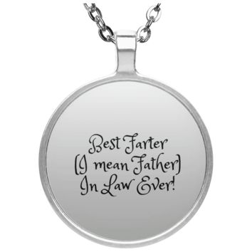 Funny Father's Day Gift For Dad From Wife, Daughter, Son, Stepdaughter, Stepson, Mom, Grandma, Mother In Law (15best farter father in law ever UN4686 Circle Necklace)