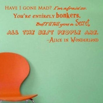 Alice In Wonderland Have I Gone Mad Bonkers Vinyl Wall Decal
