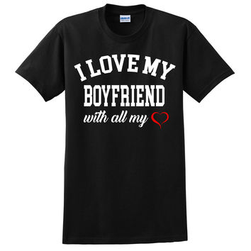 I love my boyfriend with all my heart T Shirt