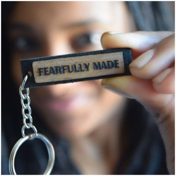 """""""FEARFULLY MADE"""" Key Chain"""