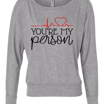 You're My Person Grey's Anatomy Long Sleeve Dolman Shirt