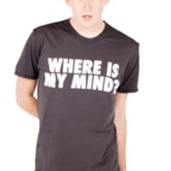 WHERE IS MY MIND? Tee