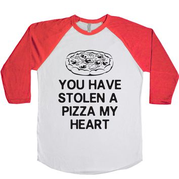 You Have Stolen A Pizza My Heart Unisex Baseball Tee
