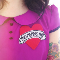 No Means No Tattoo Heart Pin / Badge