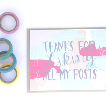 Thanks for Liking All my Posts - Social Media Mom Card