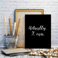 "Motivational Quote Poster ""Actually, I Can"" Home Office Dorm Decor"