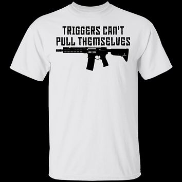 Triggers Can't Pull Themselves T-Shirt