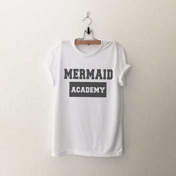 Mermaid academy TShirt womens girls teens unisex grunge tumblr instagram blogger punk dope swag hype hipster birthday gifts merch
