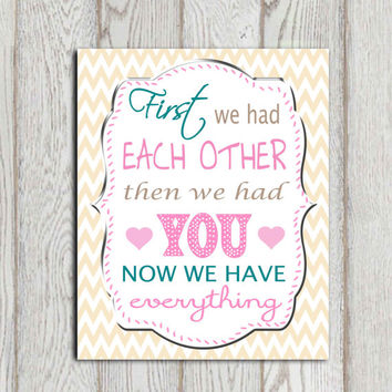 First we had each other then we had you Pink turquoise light brown Nursery print Tan chevron Girls bedroom decor Wall art 5x7 8x10 DOWNLOAD