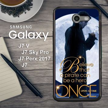 Once Upon A Time Captain Hook Believe F0542 Samsung Galaxy J7 V , J7 Sky Pro, J7 Perx 2017 SM J727 Case