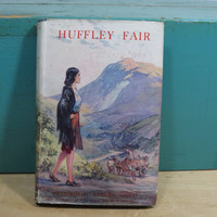 Huffley Fair by Dorothy Evelyn Smith • War Economy Standard • 1st Edition 1944 • Great Britain • WWII Era
