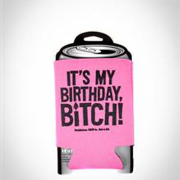 'It's My Birthday, Bitch!' Koozie