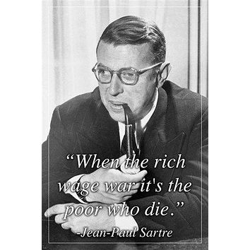 JEAN-PAUL SARTRE french philosopher QUOTE POSTER rich wage war 24X36 UNIQUE