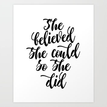 She believed she could so she did Black & White Modern Calligraphy Art Print by theblackcatprints