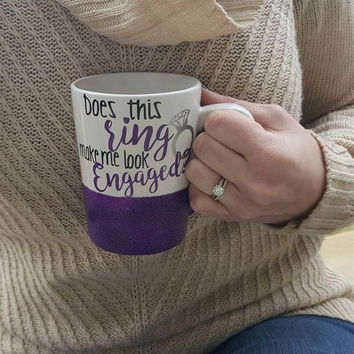 Does This Ring Make Me Look Engaged Mug, Glitter Mug, Engagement Gift, Cute Coffee Mug, Bride Mug