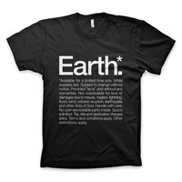 """Earth* Available for a limited time only"" T-Shirt"