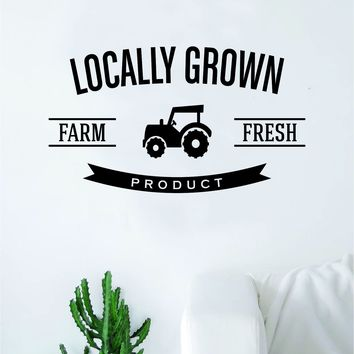 Locally Grown Farm Fresh Quote Wall Decal Sticker Bedroom Room Art Vinyl Home Decor Kitchen Food Healthy Vegan