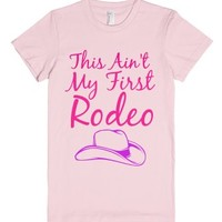 This Ain't My First Rodeo-Female Light Pink T-Shirt
