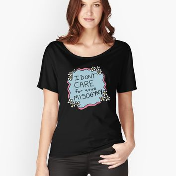 'I Don't Care For Your Misogyny ' Women's Relaxed Fit T-Shirt by Suzeology