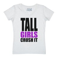 Tall Girls Crush It-Female White T-Shirt