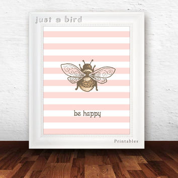 New Year Sale - Nursery printable - bee art - pink nursery decor - be happy quote art print - bug art print - INSTANT DOWNDLOAD