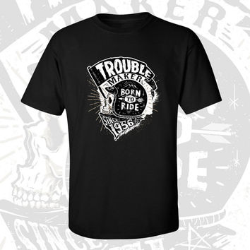 60th Birthday T-shirt - Trouble Maker Since 1956 - Born to Ride - Motorcycle Shirt - Gift For Men and Women T-shirt Gift idea TM-1956