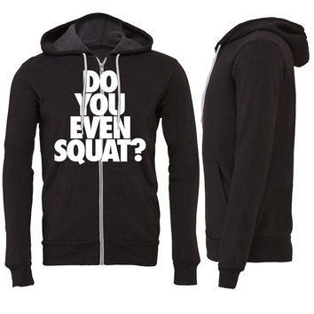 Do You Even Squat Zipper Hoodie