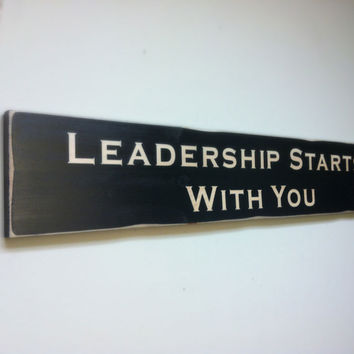 Leadership Starts With Your, Inspirational Wood Sign Motivational Words Sign, Positive Thinking Signs