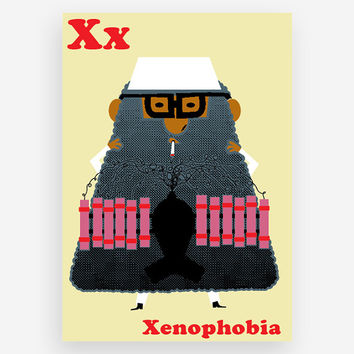 X is for Xenophobia Print