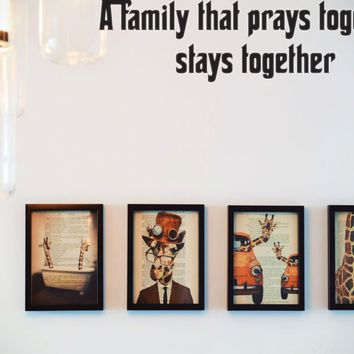 A family that prays together stays together Style 27 Vinyl Decal Sticker Removable