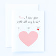 Mother's Day I Love You With All My Heart Card